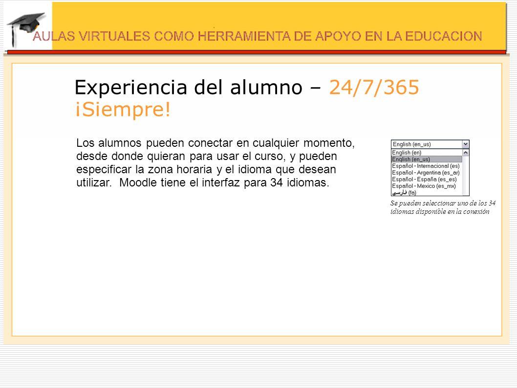 Experiencia del alumno – 24/7/365 ¡Siempre! Se pueden seleccionar uno de los 34 idiomas disponible en la conexión Los alumnos pueden conectar en cualq