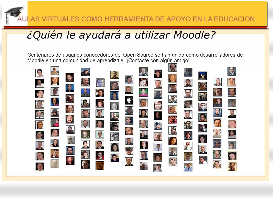 ¿Quién le ayudará a utilizar Moodle? Centenares de usuarios conocedores del Open Source se han unido como desarrolladores de Moodle en una comunidad d
