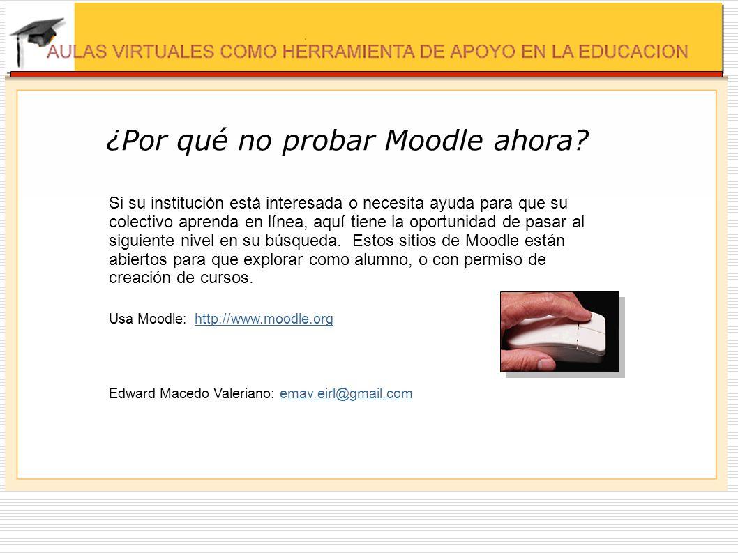 ¿Por qué no probar Moodle ahora? Si su institución está interesada o necesita ayuda para que su colectivo aprenda en línea, aquí tiene la oportunidad