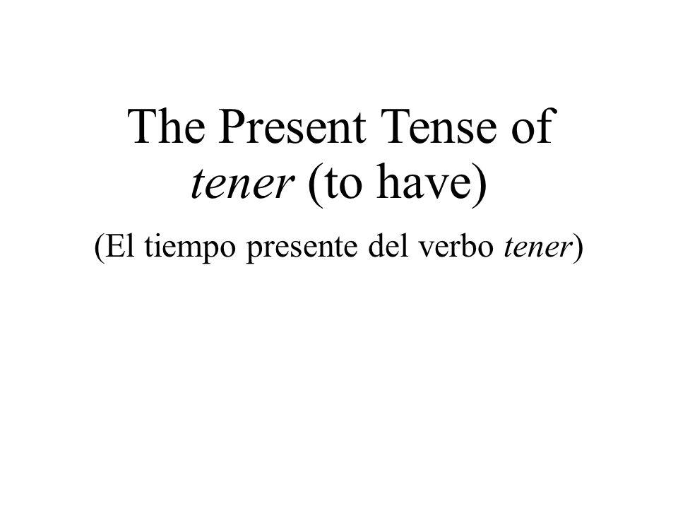 Yo tengo Tú tienes Él tiene Ella tiene Usted tiene Nosotros tenemos Vosotros tenéis Ustedes tienen Ellos tienen The verb tener means to have or to possess.