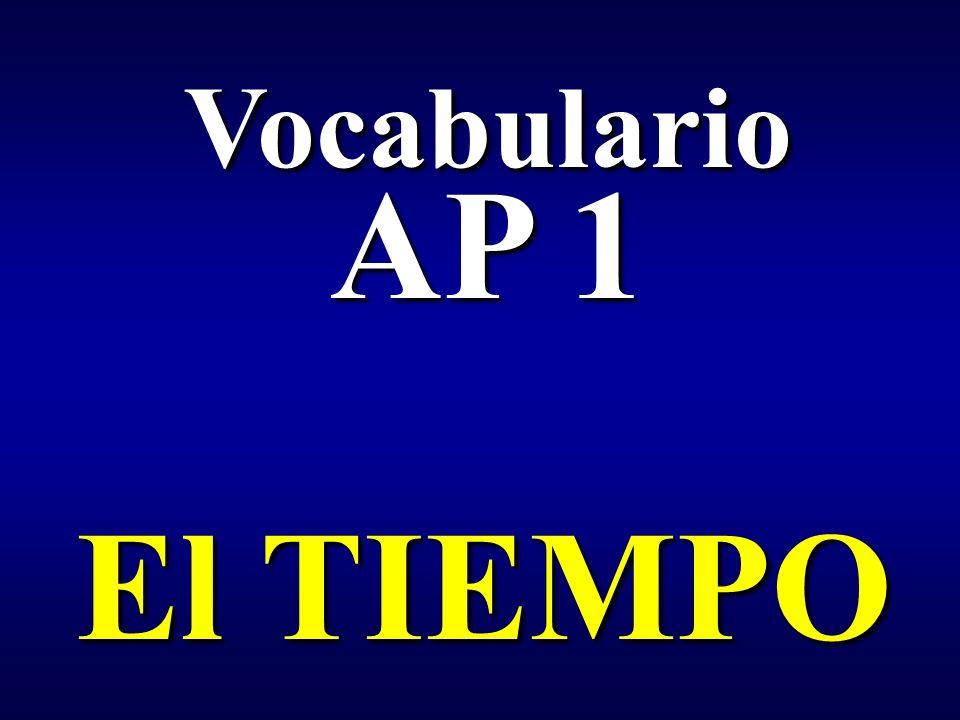 Vocabulario AP 1 El TIEMPO