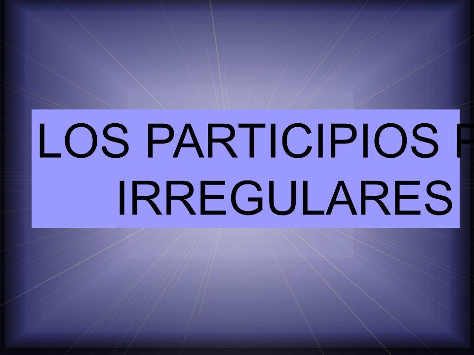 para formar el participio pasado se quita el infinitivo (AR, ER, IR) Y SE PONE -ADO – AR IDO – ER, IR
