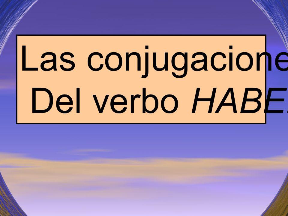 El verbo haber (to have) 1. 2. El participio pasado