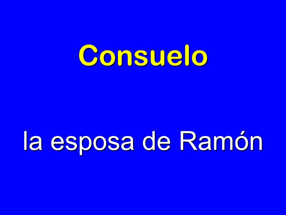 Consuelo la esposa de Ramón