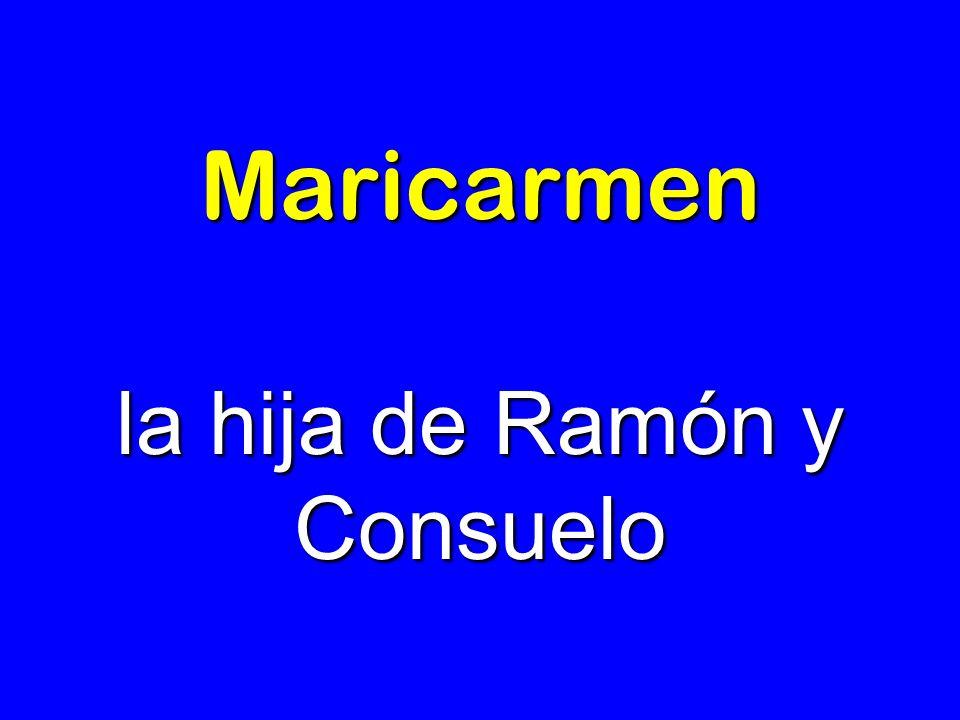 Maricarmen la hija de Ramón y Consuelo