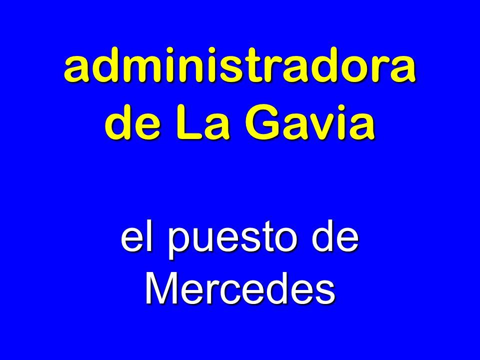 administradora de La Gavia el puesto de Mercedes