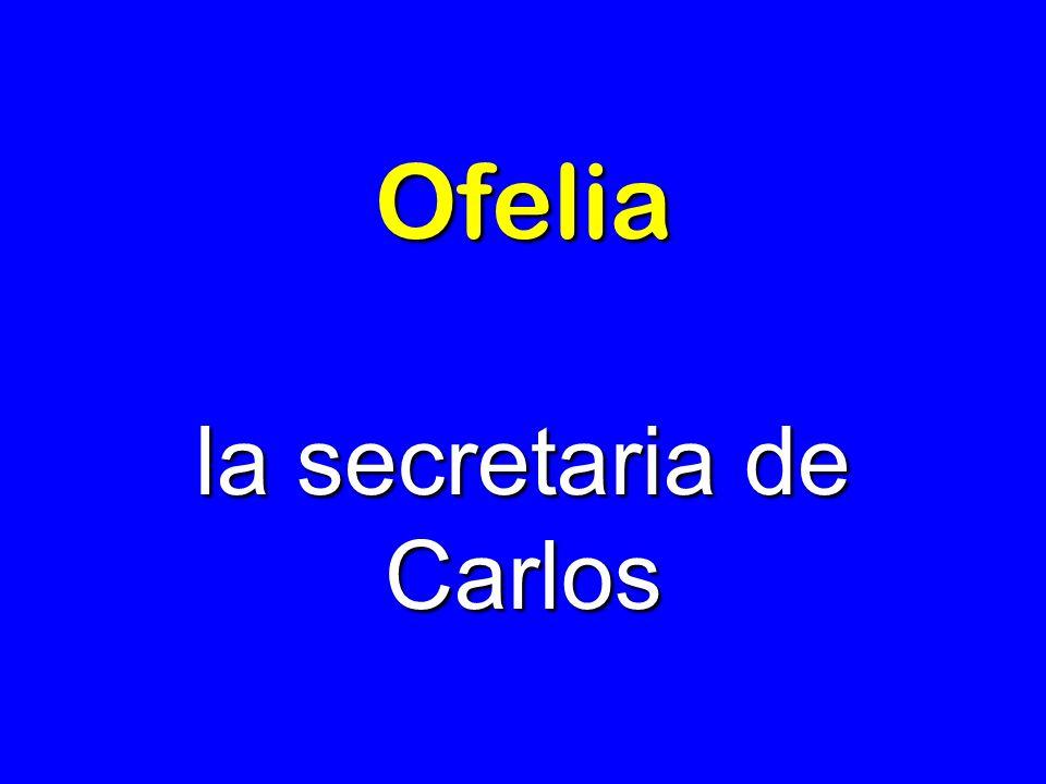 Ofelia la secretaria de Carlos