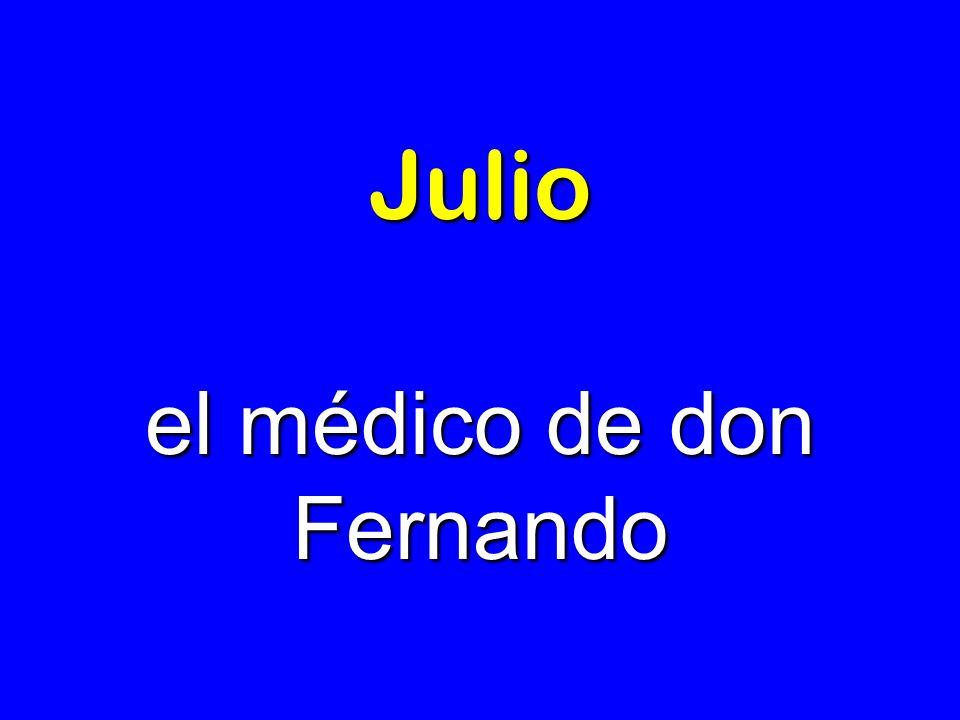 Julio el médico de don Fernando