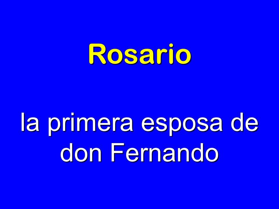 Rosario la primera esposa de don Fernando