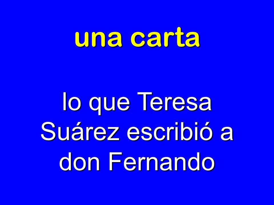 una carta lo que Teresa Suárez escribió a don Fernando