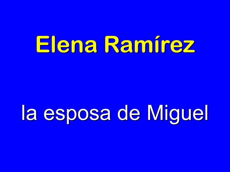Elena Ramírez la esposa de Miguel