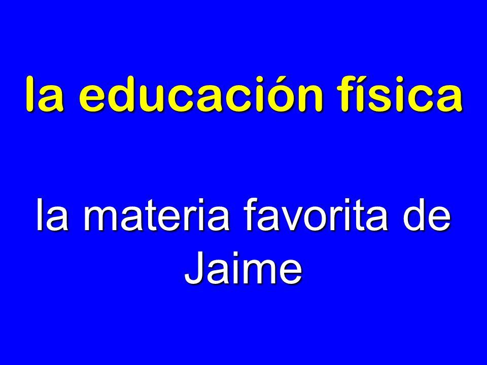 la educación física la materia favorita de Jaime