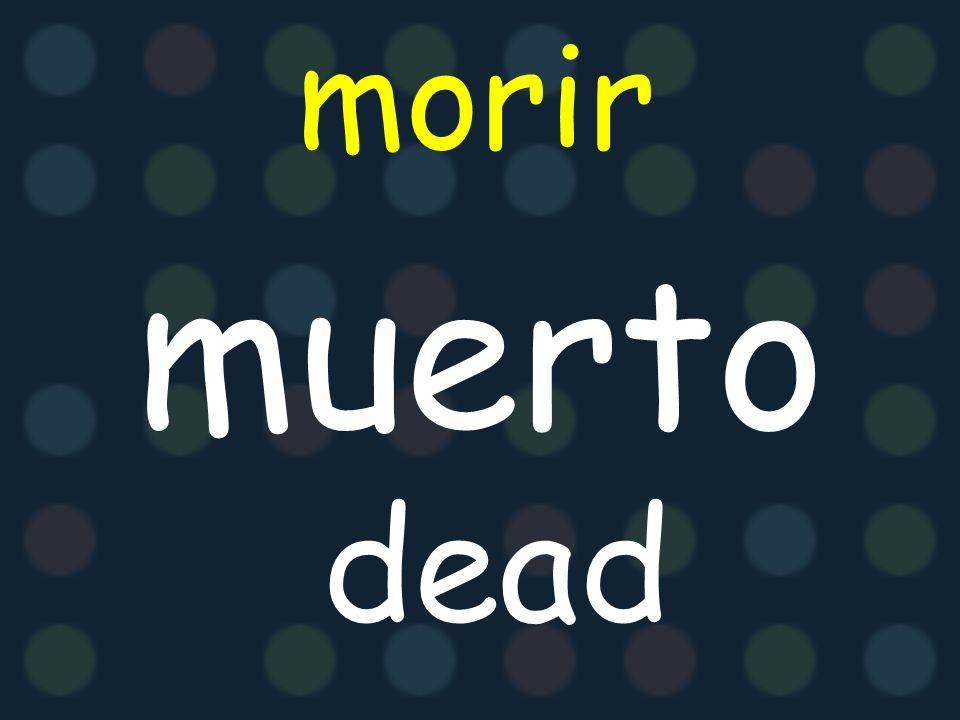 morir muerto dead