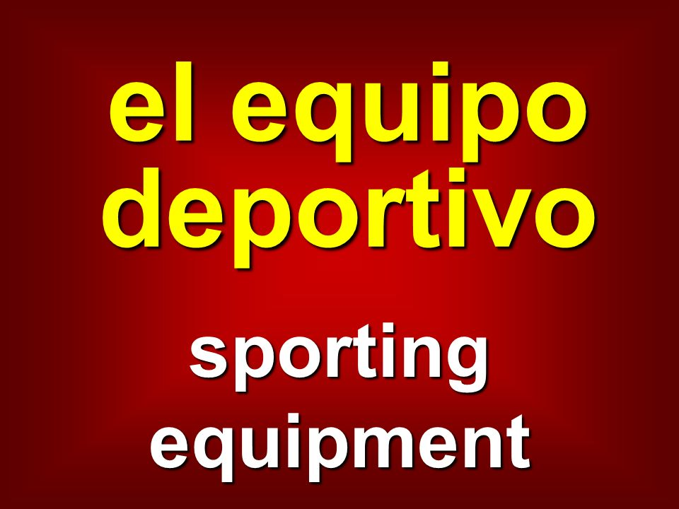el equipo deportivo sporting equipment