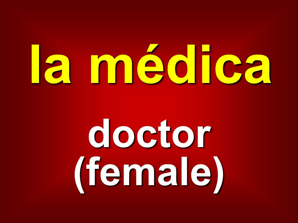 la médica doctor (female)