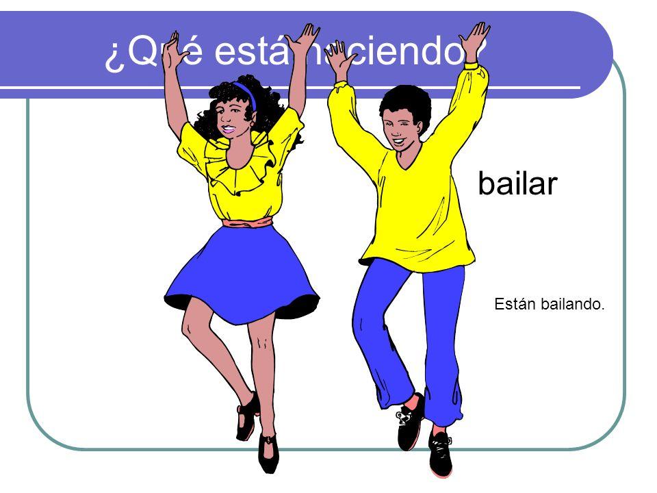 ¿Qué está haciendo bailar Están bailando.