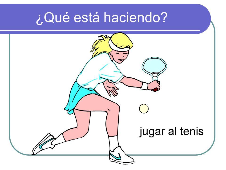 ¿Qué está haciendo jugar al tenis