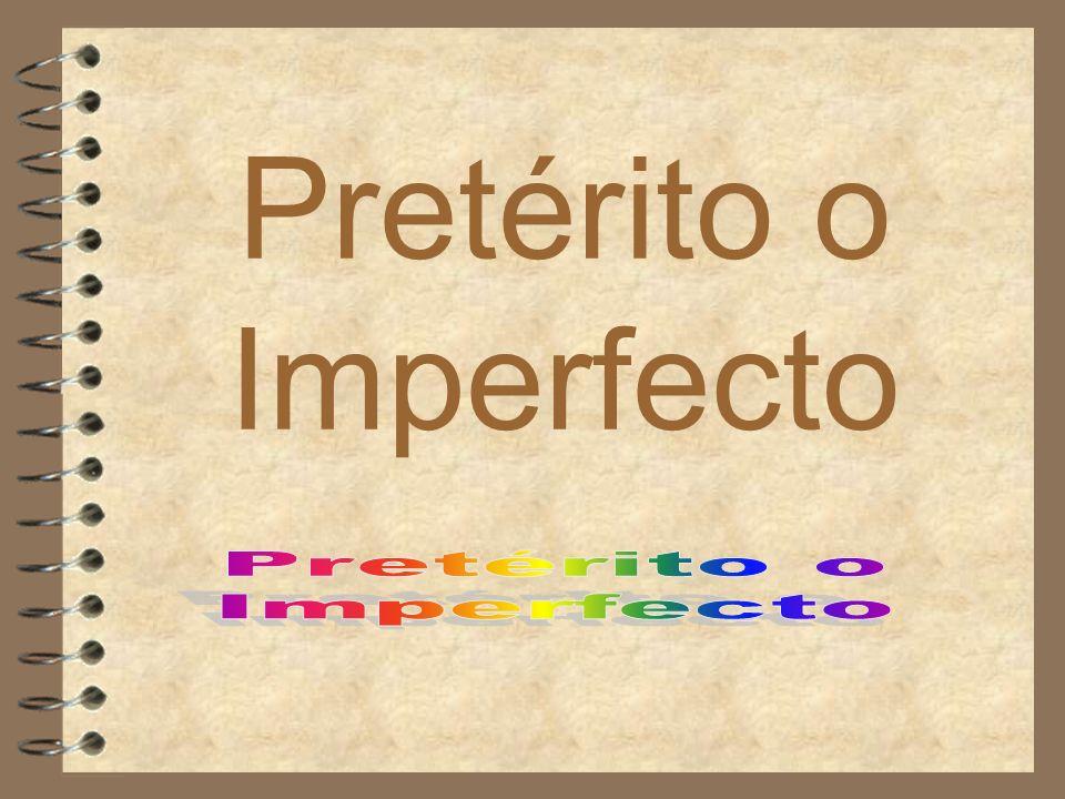 Pretérito o Imperfecto