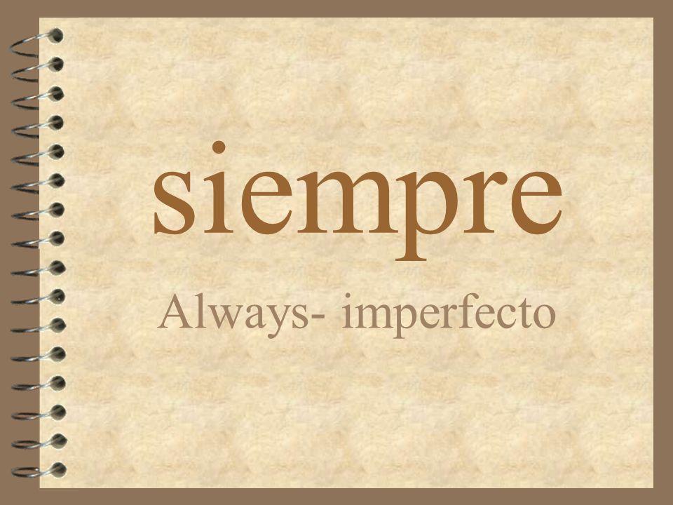 siempre Always- imperfecto