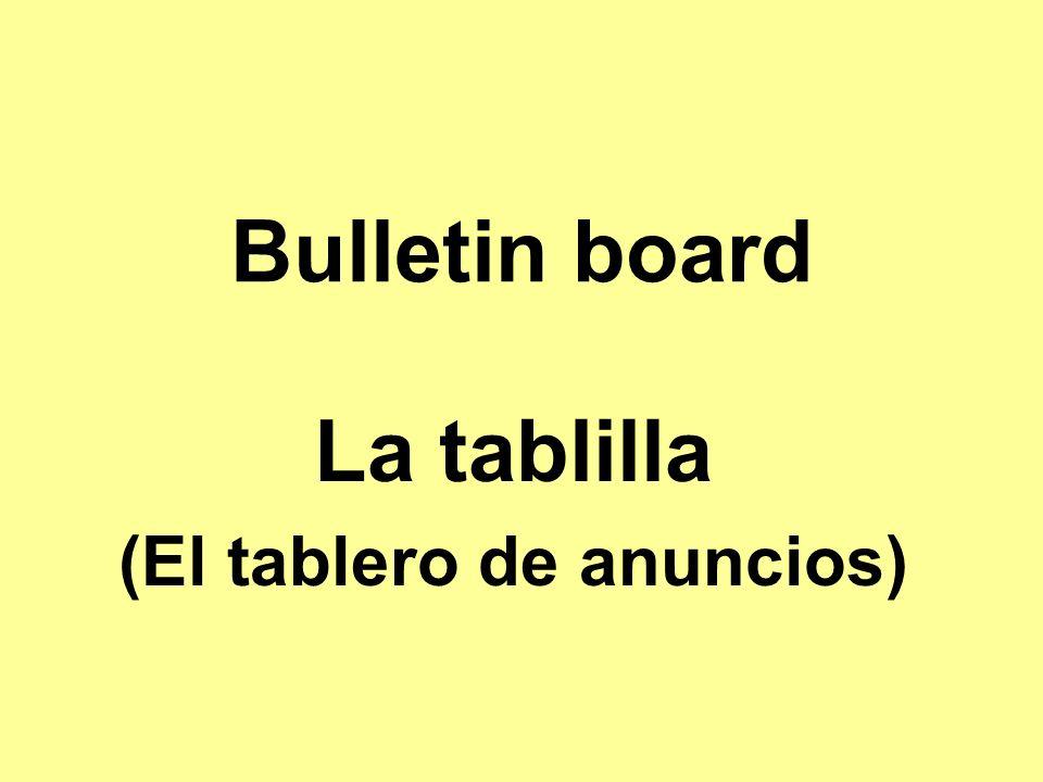 Bulletin board La tablilla (El tablero de anuncios)
