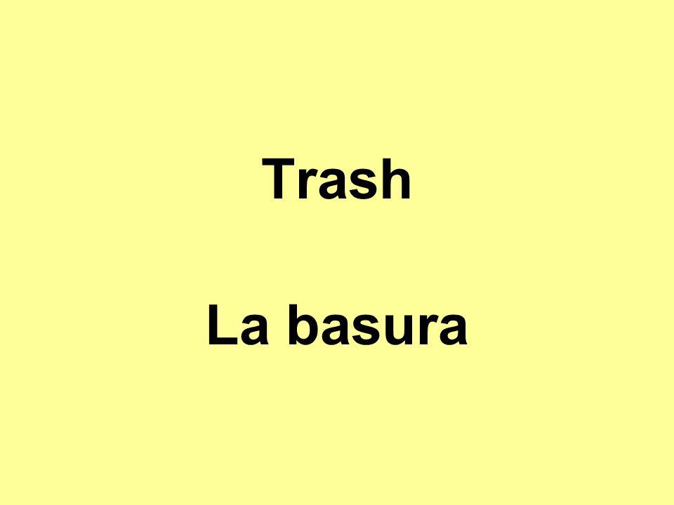 Trash La basura
