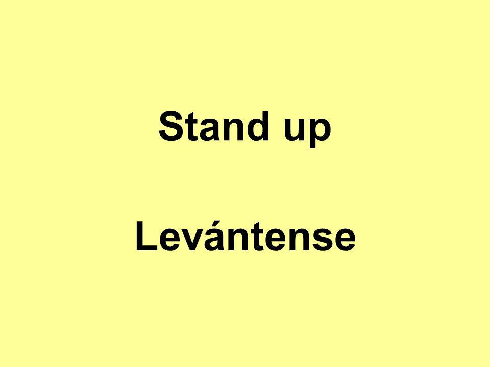 Stand up Levántense