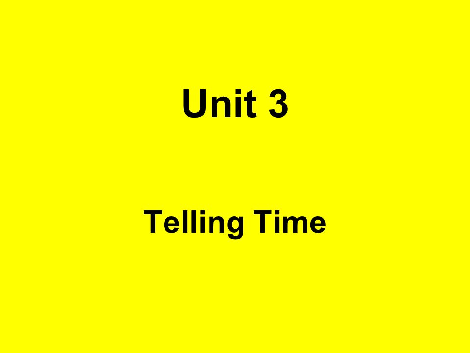 Unit 3 Telling Time