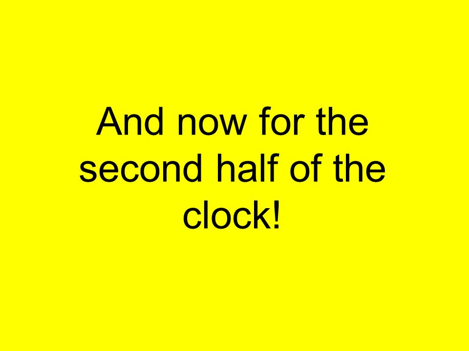 And now for the second half of the clock!