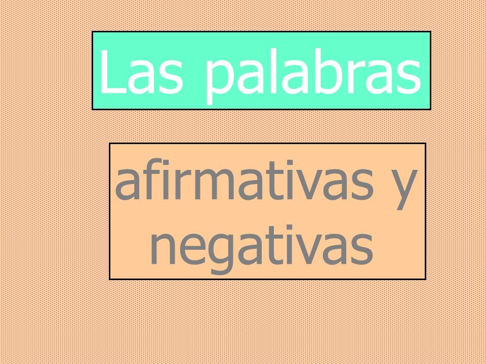 Las palabras afirmativas y negativas