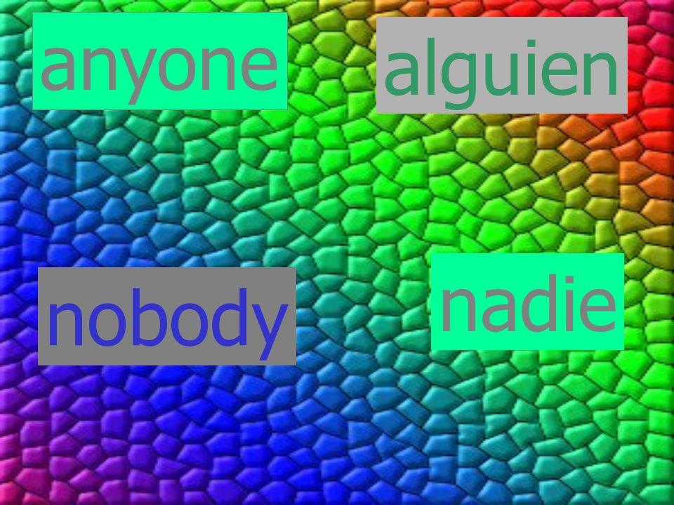 anyone alguien nobody nadie