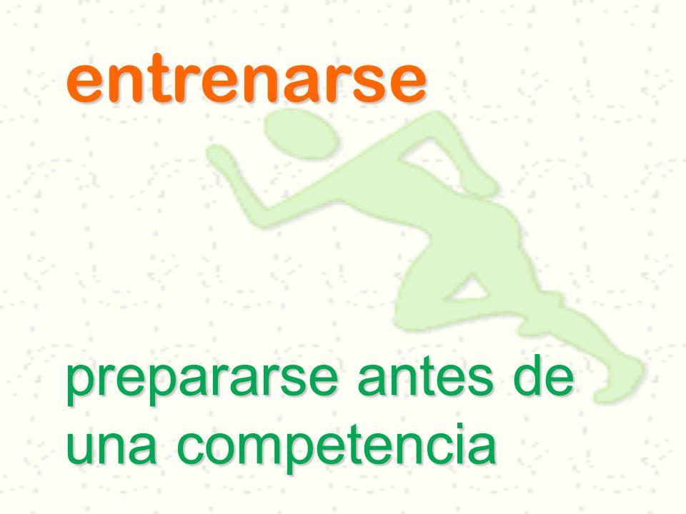 entrenarse prepararse antes de una competencia