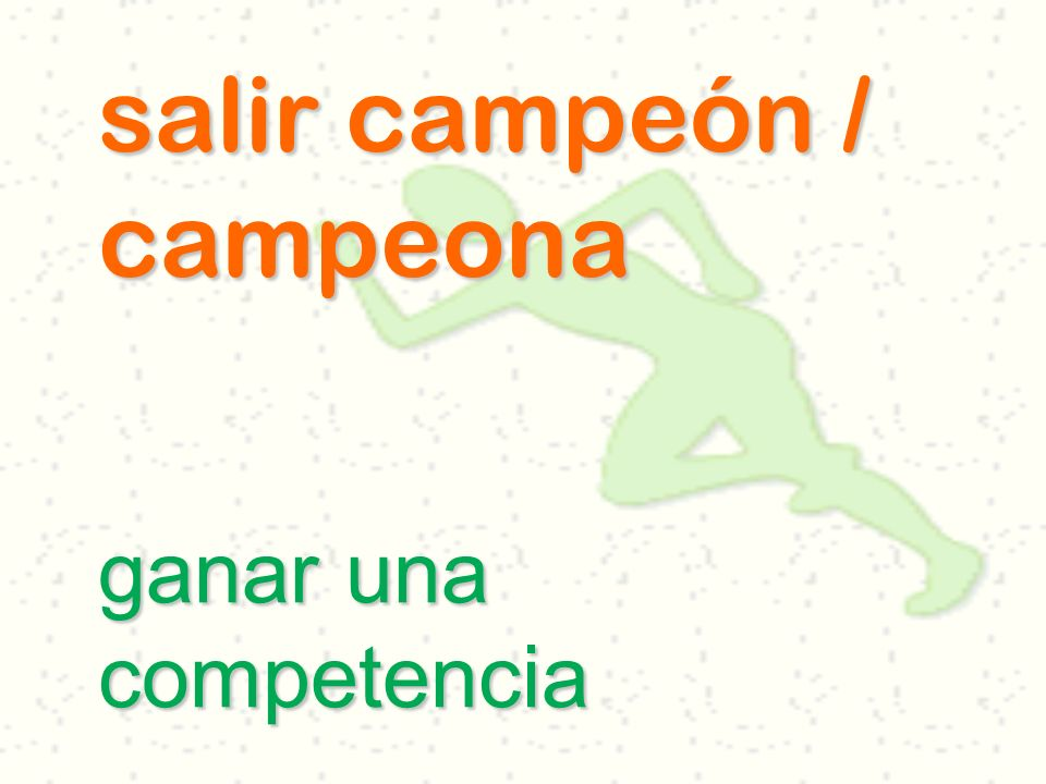 salir campeón / campeona ganar una competencia