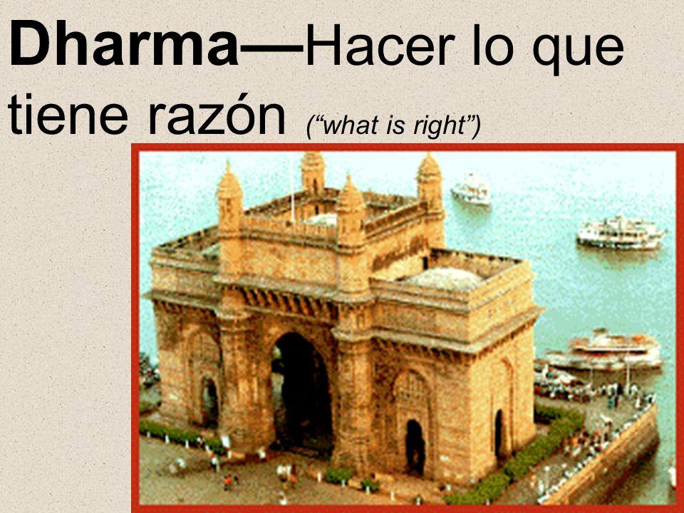 Dharma Hacer lo que tiene razón (what is right)