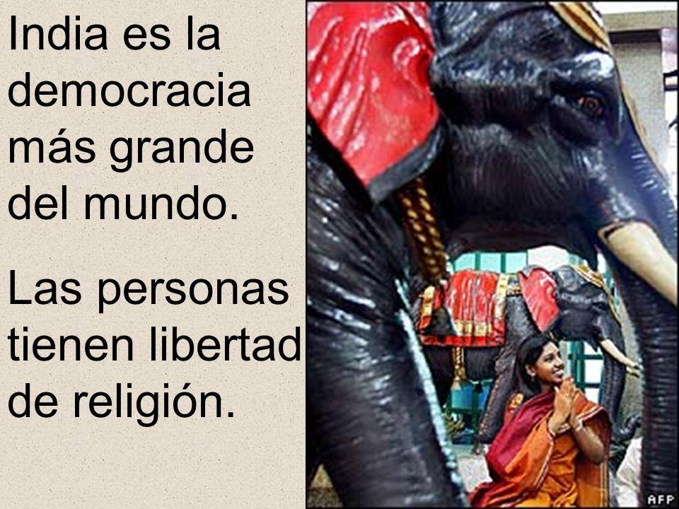 India es la democracia más grande del mundo. Las personas tienen libertad de religión.