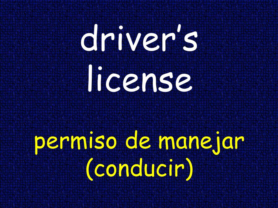 drivers license permiso de manejar (conducir)