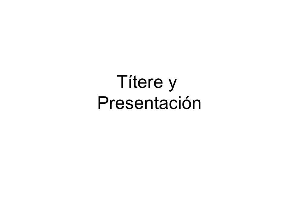 Títere y Presentación