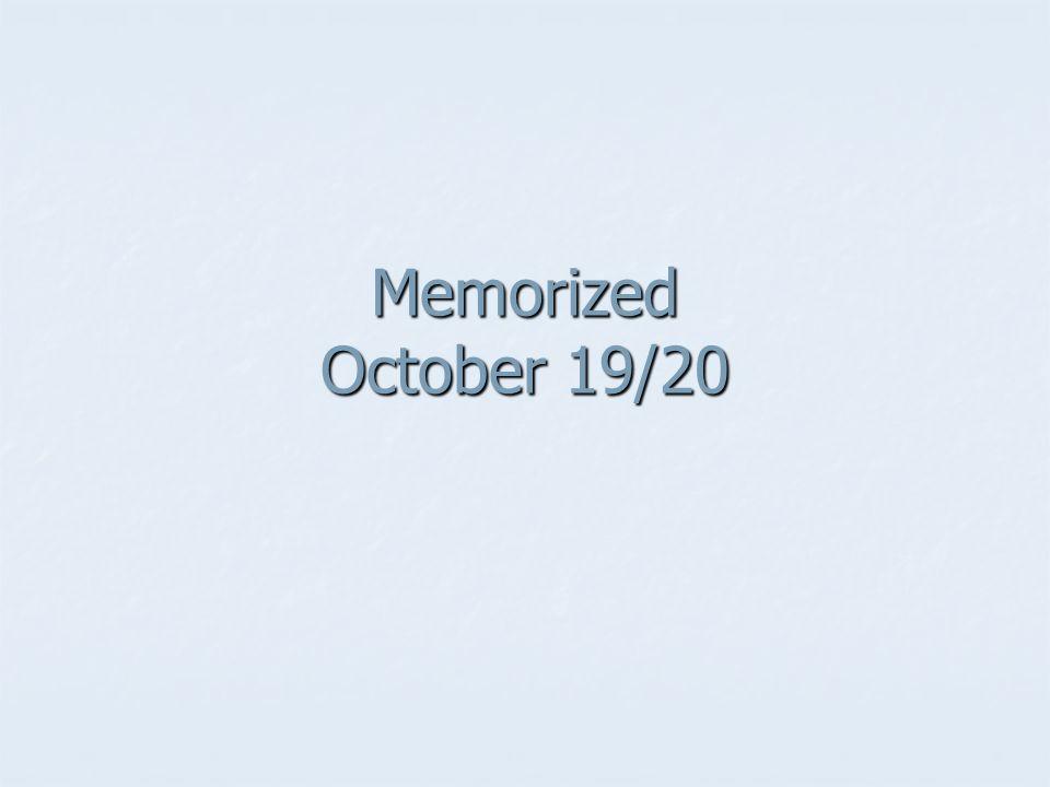 Memorized October 19/20