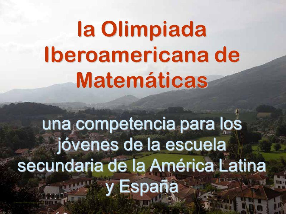 la Olimpiada Iberoamericana de Matemáticas una competencia para los jóvenes de la escuela secundaria de la América Latina y España