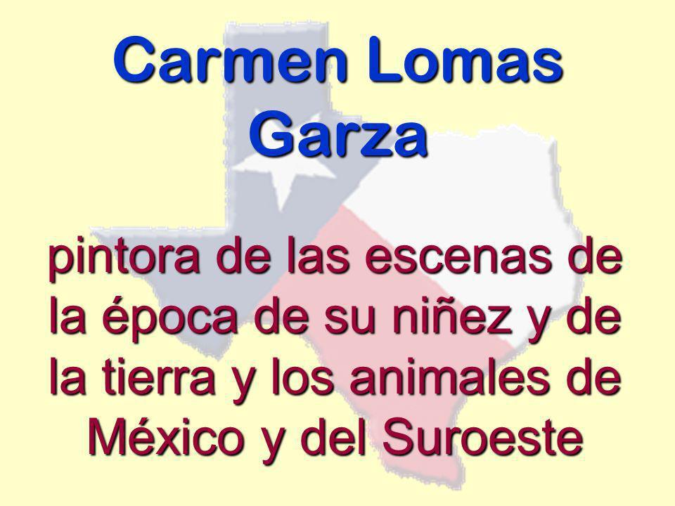 Carmen Lomas Garza pintora de las escenas de la época de su niñez y de la tierra y los animales de México y del Suroeste