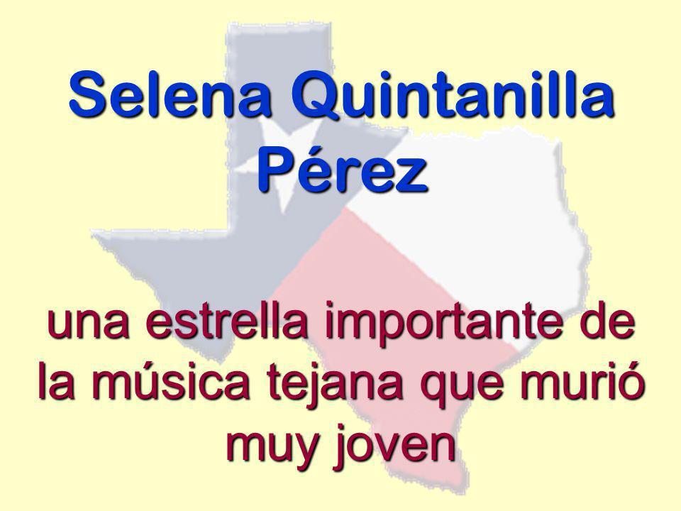 Selena Quintanilla Pérez una estrella importante de la música tejana que murió muy joven