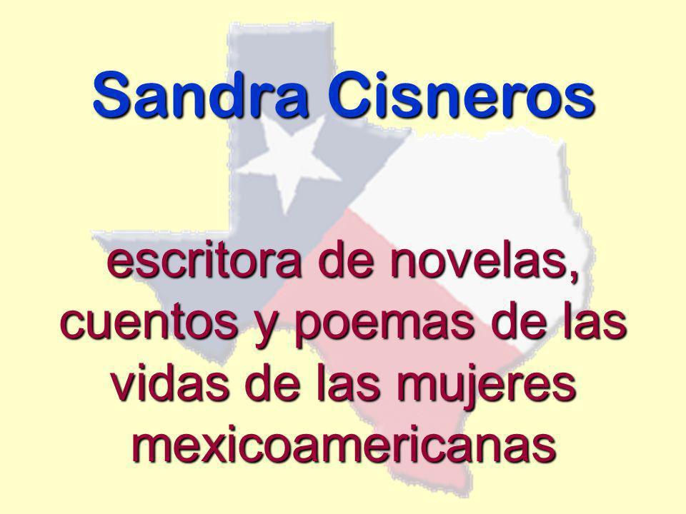 Sandra Cisneros escritora de novelas, cuentos y poemas de las vidas de las mujeres mexicoamericanas