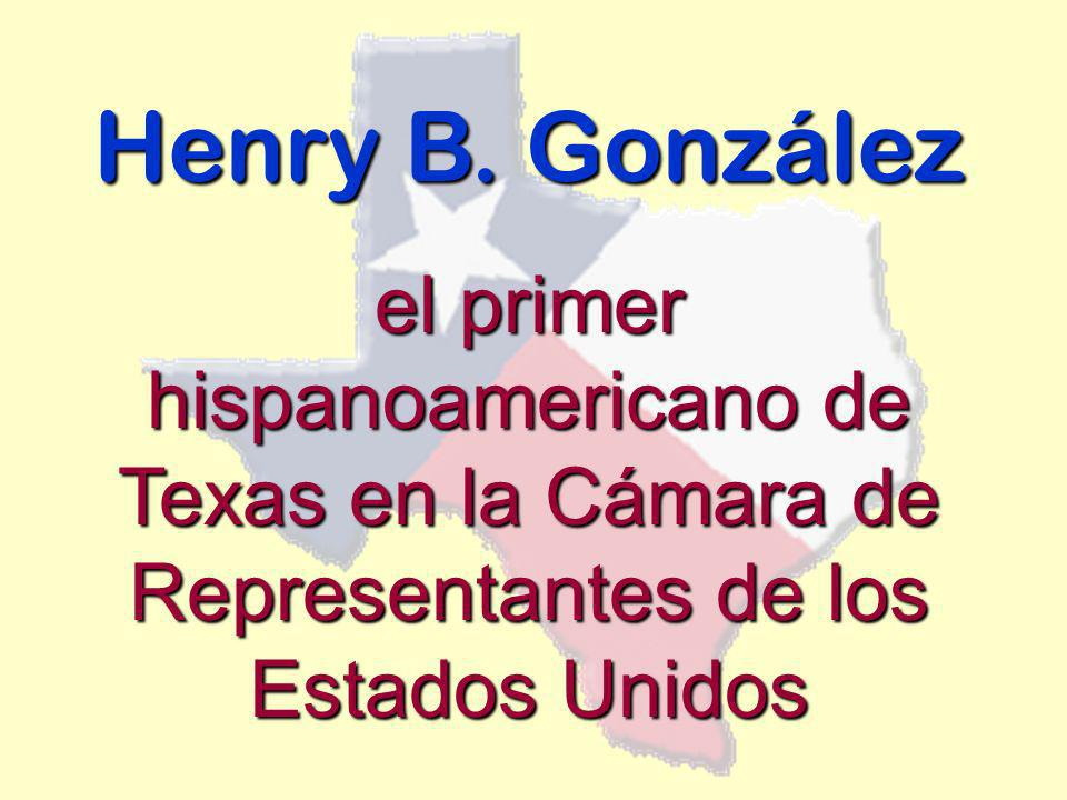 Henry B. González el primer hispanoamericano de Texas en la Cámara de Representantes de los Estados Unidos
