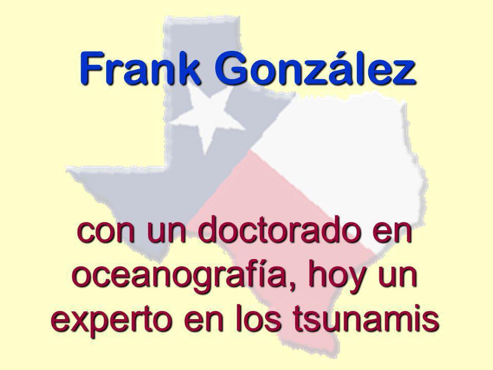 Frank González con un doctorado en oceanografía, hoy un experto en los tsunamis
