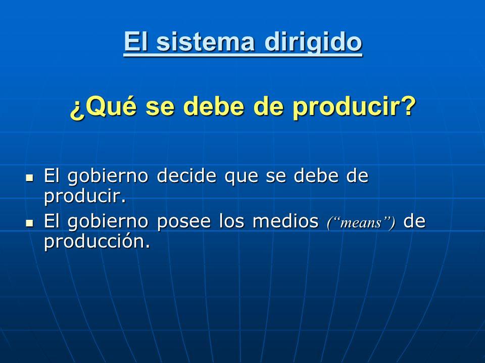 El sistema dirigido ¿Cómo se debe de producir.
