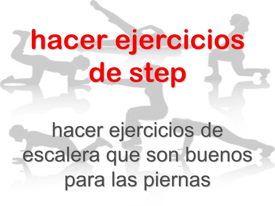 hacer ejercicios de step hacer ejercicios de escalera que son buenos para las piernas