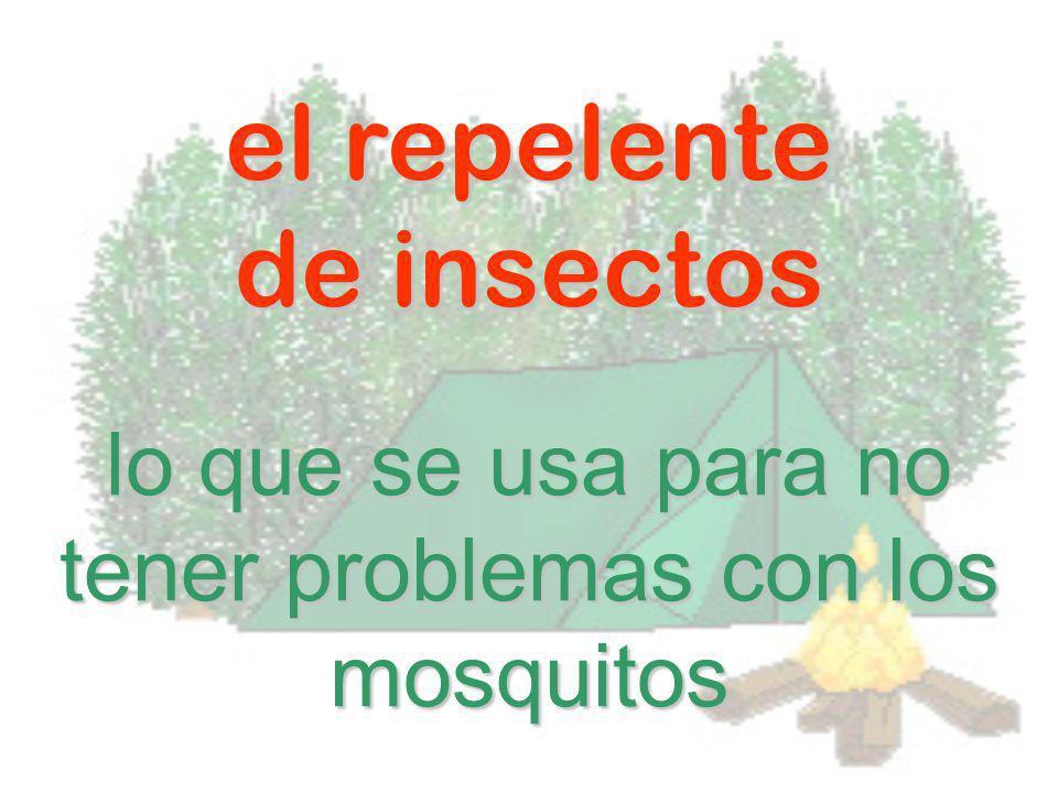 el repelente de insectos lo que se usa para no tener problemas con los mosquitos