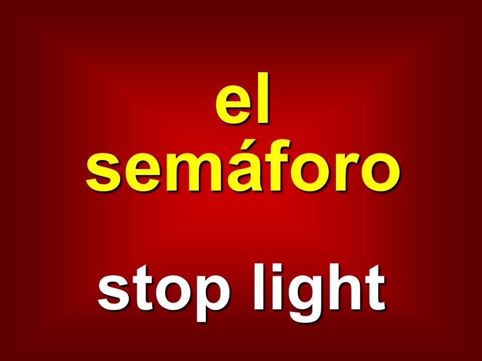 el semáforo stop light