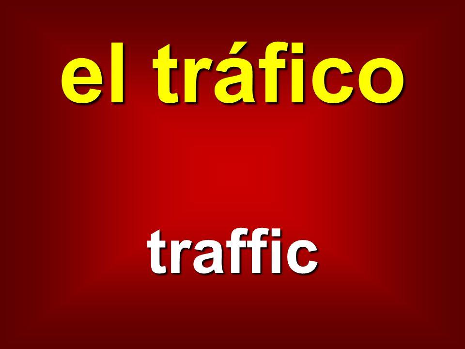 el tráfico traffic
