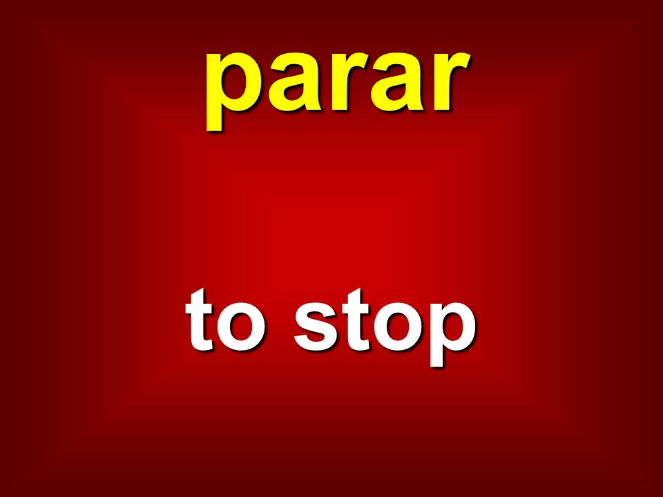 parar to stop