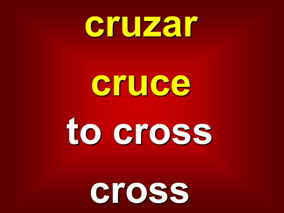 cruzarcruce to cross cross